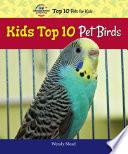 Kids Top 10 Pet Birds