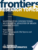 Mapping the connectome  Multi level analysis of brain connectivity
