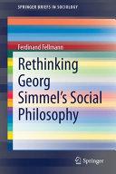 Rethinking Georg Simmel s Social Philosophy Book