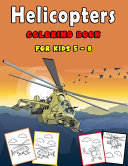 Helicopters Coloring Book for Kids 5 8