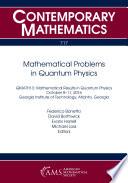 Mathematical Problems in Quantum Physics