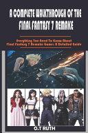 A Complete Walkthrough of the Final Fantasy 7 Remake Book