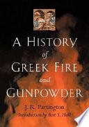 A History of Greek Fire and Gunpowder