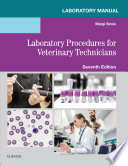 Laboratory Manual For Laboratory Procedures For Veterinary Technicians E Book