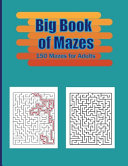 Big Book of Mazes   150 Mazes for Adults