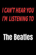 I Can T Hear You I M Listening To The Beatles