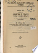Floor Stock Tax On Distilled Spirits Hearing On H J Res 683 June 8 1938 Book PDF