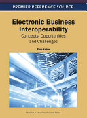 Electronic Business Interoperability  Concepts  Opportunities and Challenges