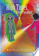 High Times  An Alien Paradise