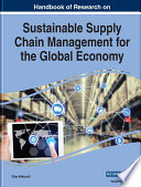 Handbook of Research on Sustainable Supply Chain Management for the Global Economy