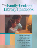 The Family Centered Library Handbook