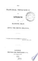 The Natural Influence of Speech in Raising Man Above the Brute Creation