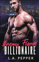 Enemy Fiance Billionaire; An Enemy to Lovers Fake Fiance Office Romance Pdf/ePub eBook