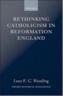 Rethinking Catholicism in Reformation England Pdf/ePub eBook