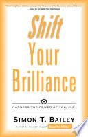 Shift Your Brilliance Book