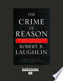 The Crime of Reason  : And the Closing of the Scientific Mind