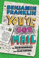 Benjamin Franklin  You ve Got Mail