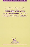 Happiness, Well-being and the Meaning of Life