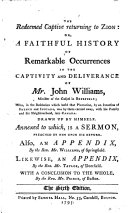 The Redeemed Captive Returning to Zion, Or, A Faithful History of Remarkable Occurrences in the Captivity and Deliverance of Mr. John Williams, Minister of the Gospel in Deerfield