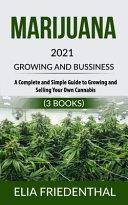 Marijuana GROWING AND BUSSINESS 2021