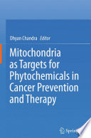 Mitochondria as Targets for Phytochemicals in Cancer Prevention and Therapy