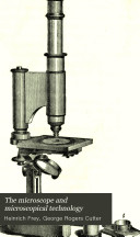 The Microscope and microscopical technology