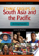 Ethnic Groups Of South Asia And The Pacific An Encyclopedia Book