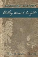 Margaret Deland Writing toward Insight