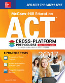McGraw Hill Education ACT 2017 Cross Platform Prep Course