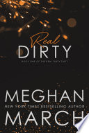 Real Dirty  : Book 1 of the Real Dirty Duet