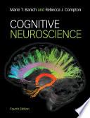 """Cognitive Neuroscience"" by Marie T. Banich, Rebecca J. Compton"