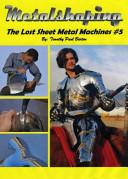 METALSHAPING the Lost Sheet Metal Machines #5
