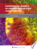 Experimental Models of Epilepsy and Related Comorbidities