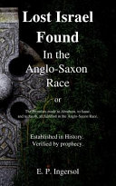 Lost Israel Found in the Anglo-saxon Race