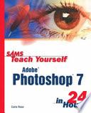 Sams Teach Yourself Adobe Photoshop 7 in 24 Hours