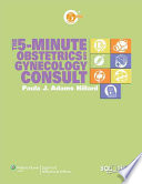 """The 5-minute Obstetrics and Gynecology Consult"" by Paula J. Adams Hillard, Paula Adams Hillard"