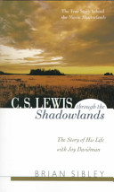 C. S. Lewis Through the Shadowlands