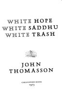 White Hope, White Saddhu, White Trash