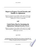 Report on Progress Toward Security and Stability in Afghanistan and United States Plan for Sustaining the Afghanistan National Security Forces