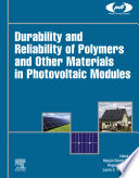 Durability and Reliability of Polymers and Other Materials in Photovoltaic Modules