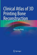 Clinical Atlas of 3D Printing Bone Reconstruction