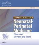 Fanaroff and Martin s Neonatal Perinatal Medicine E Book