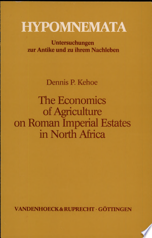 The+Economics+of+Agriculture+on+Roman+Imperial+Estates+in+North+Africa