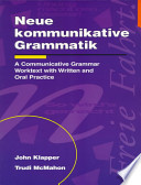 Neue kommunikative Grammatik: An Intermediate Communicative Grammar Worktext with Written and Oral Practice