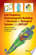 Low Frequency Electromagnetic Modeling For Electrical And Biological Systems Using Matlab Book PDF