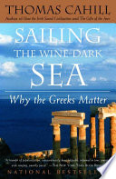 Sailing the Wine-Dark Sea  : Why the Greeks Matter