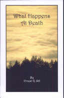 What Happens at Death and What Is Our Condition After Death