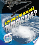 How Could We Harness A Hurricane