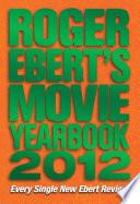 Roger Ebert s Movie Yearbook 2012
