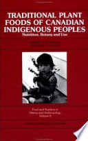 """Traditional Plant Foods of Canadian Indigenous Peoples: Nutrition, Botany, and Use"" by Harriet V. Kuhnlein, Nancy J. Turner, Professor of Environmental Studies Nancy J Turner"
